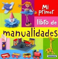 Mi primer libro de manualidades / My First Book of Crafts