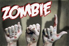 Zombie related signs (ASL) the kids would love this.