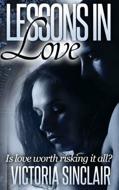Lessons in Love by Victoria Sinclair, http://www.amazon.com/dp/B00H5FW0D8/ref=cm_sw_r_pi_dp_-46Ssb0R0N57E