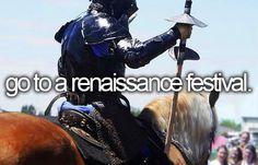 -go to renaissance festival.
