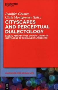Cityscapes and perceptual dialectology : global perspectives on non-linguists' knowledge of the dialect landscape / edited by Jennifer Cramer, Chris Montgomery. P 40.5.U73 C