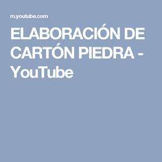 ELABORACIÓN DE CARTÓN PIEDRA - YouTube