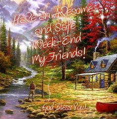Have An Awesome And Safe Weekend My Friends! Monday Morning Greetings, Greetings For The Day, Saturday Morning, Good Morning Picture, Good Morning Good Night, Morning Wish, Beautiful Day Quotes, Beautiful Prayers, Saturday Quotes