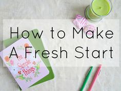 How To Make A Fresh Start from Courtney's Little Things