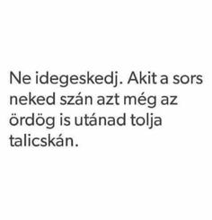 Na ez most jól jött Hurt Quotes, Sad Quotes, Love Quotes, Motivational Quotes, Inspirational Quotes, Dont Break My Heart, Truth Hurts, Positive Thoughts, Picture Quotes