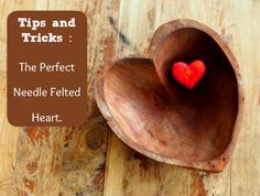 Needle Felting Tutorial : Tips and Tricks to make Perfect Needle Felted Hearts : DIY