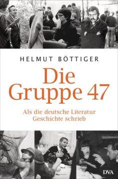 """Helmut Böttiger: """"Die Gruppe 47"""" (DVA) - premiato nella categoria """"Saggi"""" del Premio della Fiera del Libro di Lipsia 2013"""
