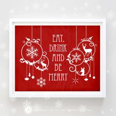 "Printable Christmas Decor Poster Eat Drink and Be by AmeliyCom, $5.00  NSTANT DOWNLOAD Printable Christmas Decor Poster Print - ""Eat Drink and Be Merry"" Art Print Christmas Decoration - DIY Wall Decor for Holiday Decoration. Christmas Gift  ---------- CHRISTMAS GIGT IDEA! ----------  You can print, then put it in a frame and make the perfect Christmas Gift for your loved ones, family, coworkers or friends!  Decorate your home or office - Just print and ready to go!"