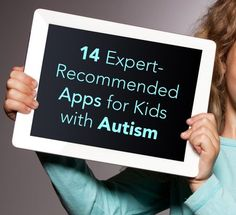 so everyone can be included  14 Expert-Recommended Apps for Kids with Autism   See here for more of our pins on Occupational Therapy Activities: http://pinterest.com/rhbalternatives/occupational-therapy-activities/