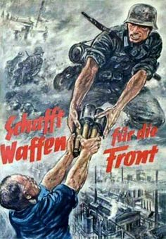 German propaganda poster: Make weapons for the Front, WWII Nazi Propaganda, Ww2 Posters, Germany Ww2, Military Art, Illustrations And Posters, World War Two, Vintage Posters, Wwii, Wolfenstein