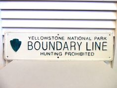 VINTAGE YELLOWSTONE SIGN NATIONAL PARK NO HUNTING Boundary Border