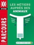 Les métiers auprès des animaux (Collection Parcours, mars 2015)