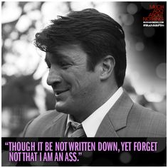 """""""Though it may not be written down, yet forget not that I am an ass."""" Dogberry. Nathan Fillion. Much Ado About Nothing. Joss Whedon"""
