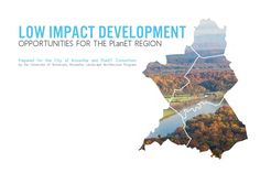 Low Impact Development: Opportunities for the PlanET Region  East Tennessee's iconic water resources are a sustaining economic, social,…