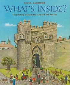 (What's Inside?: Fascinating Structures Around the World) BY (Laroche, Giles) on 2009 Museums In Nyc, Georgia Aquarium, Fraser Valley, Collage Techniques, Stone Barns, Work With Animals, Properties Of Materials, Walled City, Parthenon