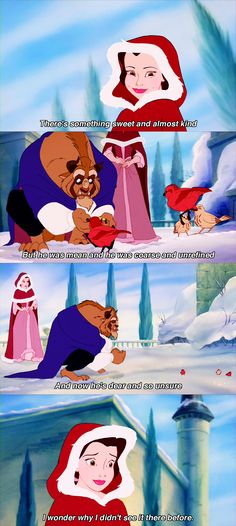 As the story progresses, Belle begins to see the change in the Beast. He becomes less gruesome and more caring, which is a characteristic most prevalent in female characters.