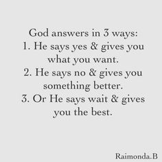 God always answers your prayers.