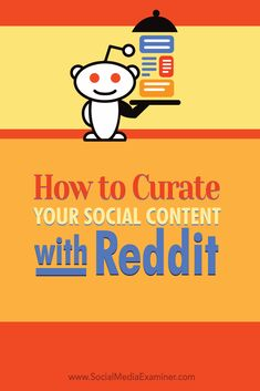 Are you looking for new content to share to your fans and followers?  Using Reddit will reveal unique and interesting content that helps you stand out from the crowd.  In this post you'll discover how to use Reddit for content curation and inspiration. Via @smexaminer.