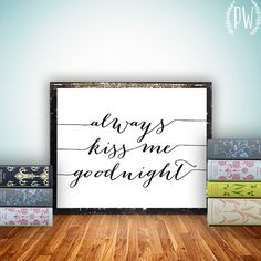 Quote Print, Always Kiss me Goodnight Printable wall art decor poster, Inspirational, digital typography calligraphy, wedding anniversary