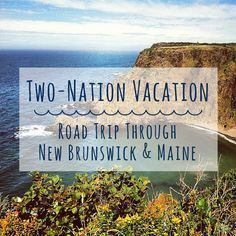 East Coast Road Trip: A two-nation vacation through New Brunswick and Maine has all the makings of the perfect summer road trip (and all the 'lobstah' you could want). Here's where to stop along the way. Usa Roadtrip, Roadtrip Europa, East Coast Travel, East Coast Road Trip, Canada Travel, Travel Usa, Canada Trip, East Coast Canada, Canada Summer