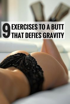9 effective exercises to give you a round and lifted butt - one that doesn't sag!