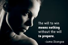 the will to win means nothing without the will to prepare. Quotable Quotes, Life Quotes, Motivation, Movie Posters, Quotes About Life, Quote Life, Living Quotes, Film Poster, Quotes On Life