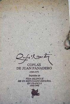 Coplas de Juan Panadero, (1949-1977) ; seguidas de Vida bilingüe de un refugiado español en Francia, (1939-1940) / Rafael Alberti - [Madrid] : Editorial Mayoría, D.L. 1977 - 1 carpeta (2 v.)