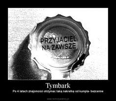 Tymbark - Po 4 latach znajomości otrzymac taką nakretkę od kumpla- bezcenne
