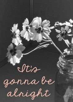 Daily Affirmations: It's Gonna be Alright Daily Quotes, Me Quotes, Encouragement For Today, Create Quotes, Gonna Be Alright, Inspirational Words Of Wisdom, Powerful Quotes, Daily Affirmations, Christian Inspiration