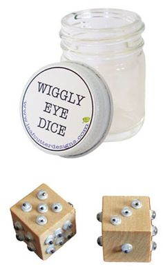 Wiggly Eye Dice...How fun!!  (Especially if they don't fall off)