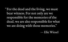 holocaust remembrance day for the dead and the living we must bear witness - Yahoo Image Search Results Compassion Quotes, Elie Wiesel, Remembrance Day, Image Search, No Response, Cards Against Humanity, Bear, Memories, Food