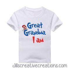 Dr Seuss T-Shirt, Great Grandma I am