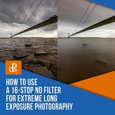 In this tutorial, you will learn how to do extreme long exposure photography with a ND filter for cool, soft-motion effects in your images. Exposure Photography, Photography Editing, Travel Photography, Exposure Time, Long Exposure, Exposure Calculator, Sunny 16 Rule, Camera Movements, Digital Photography School
