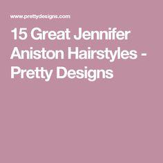 15 Great Jennifer Aniston Hairstyles - Pretty Designs