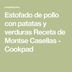 Estofado de pollo con patatas y verduras Receta de Montse Casellas - Cookpad
