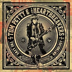 Tom Petty And The Heartbreakers The Live Anthology (4 CD) Album Cover