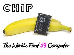 Chip - the $9 computer. We are eagerly waiting for ours to arrive.
