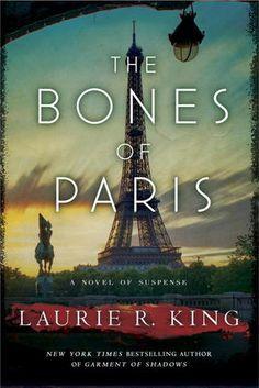 Laurie R. King- The Bones of Paris. A wonderfully dark tale of grim doings in early 20th century Paris.