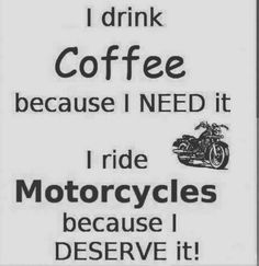 Racing Quotes, Bike Quotes, Motorcycle Quotes, Biker Love, Biker Chic, I Drink Coffee, Act Like A Lady, Say More, Coffee Quotes