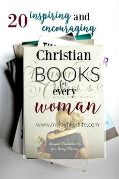 20 Inspiring and Encouraging Christian Books for Every Woman