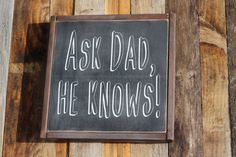 Ask Dad He Knows  Father's Day Mans Birthday Boys It's a Wonderful Life Quote by lassothemoon