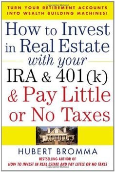 http://pfpins.com/how-to-invest-in-real-estate-with-your-ira-and-401k-pay-little-or-no-taxes/ Real estate investment strategies that put the gold in the golden years        This accessible, easy-reference guide shows how to turn a retirement savings plan into a tool for generating major income.  Hubert Bromma, an experienced investment professional in real estate and retirement funds for nearly 30 years, take you through the basics of i...