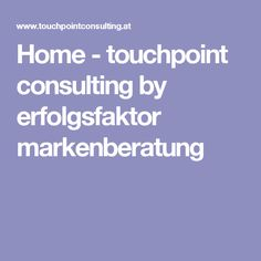 Home - touchpoint consulting by erfolgsfaktor markenberatung