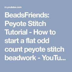 BeadsFriends: Peyote Stitch Tutorial - How to start a flat odd count peyote stitch beadwork - YouTube
