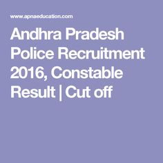 Andhra Pradesh Police Recruitment 2016, Constable Result | Cut off
