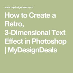 How to Create a Retro, 3-Dimensional Text Effect in Photoshop | MyDesignDeals