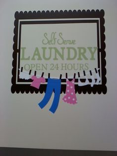 Laundry room decor #2, cut with my Cricut, using the Country Life cartridge.