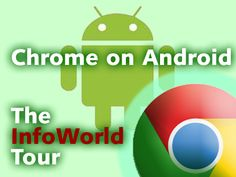 Chrome on Android: Desktop Meets Mobile CIO.com