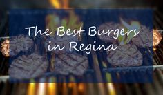My favorite places in Regina to get a great burger! Good Burger, Burgers, Canada, Good Things, My Favorite Things, Places, Blog, Hamburgers, Blogging