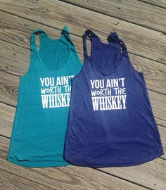 You Aint Worth the Whiskey – Stateline Designs
